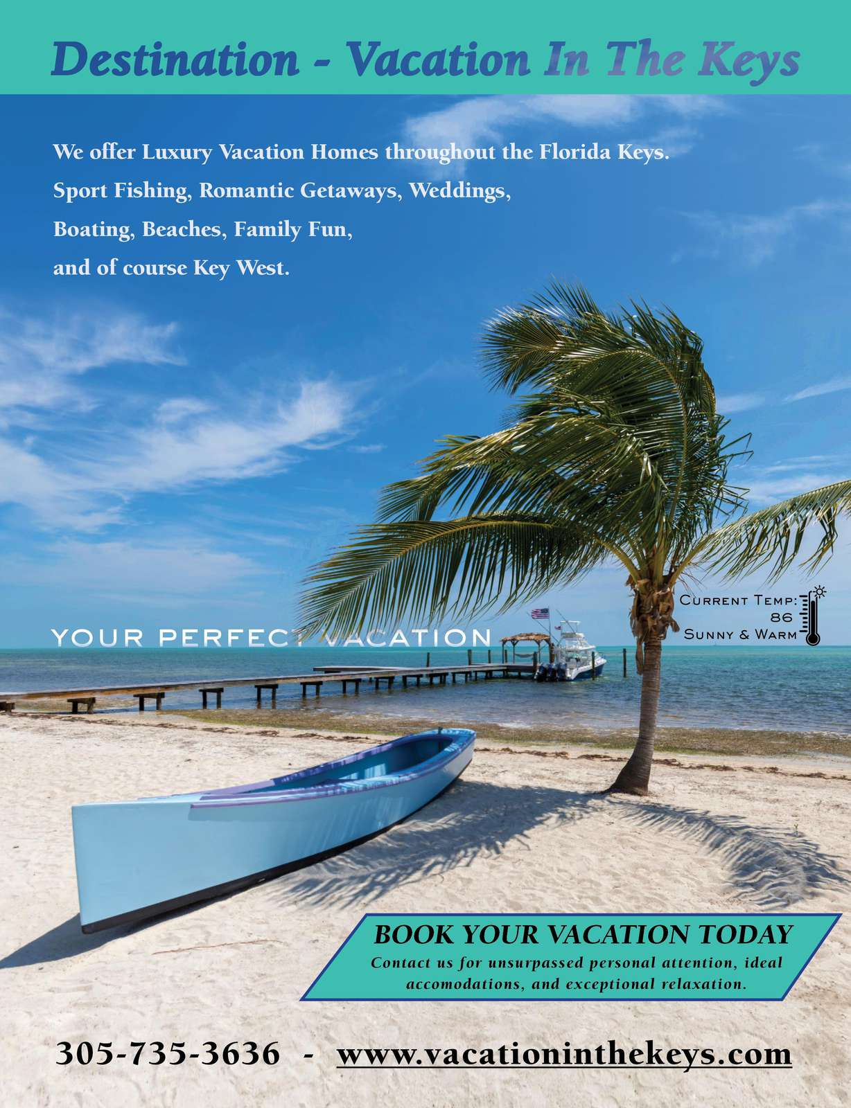 Vacation In The Keys contact us to book your vacation today 305-735-3636